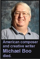 2020-11-23 American composer and creative writer Michael Boo died. - hacer clic aquí