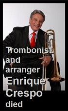 2021-01-05 Trombonist and arranger Enrique Crespo died - hacer clic aquí